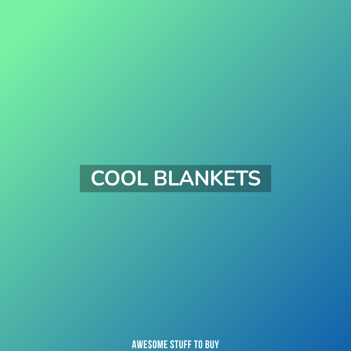 Cool Blankets // Awesome Stuff to Buy