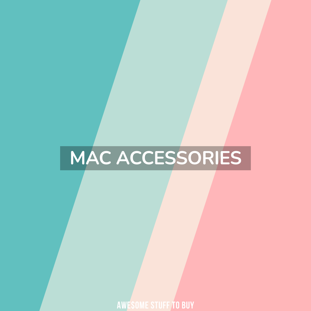 Mac Accessories // Awesome Stuff to Buy