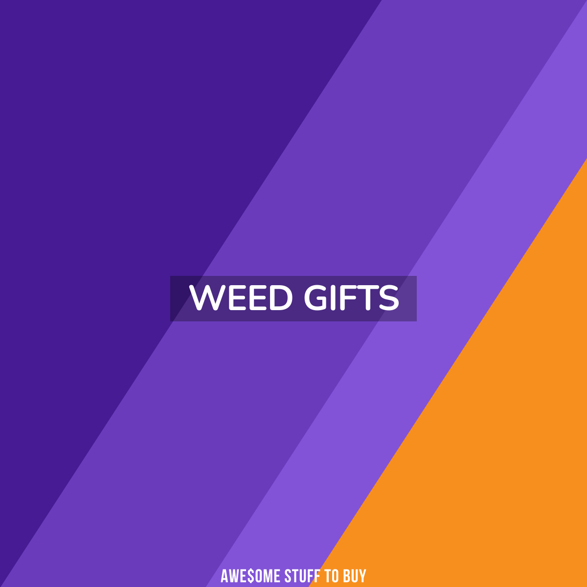 Weed Gifts // Awesome Stuff to Buy