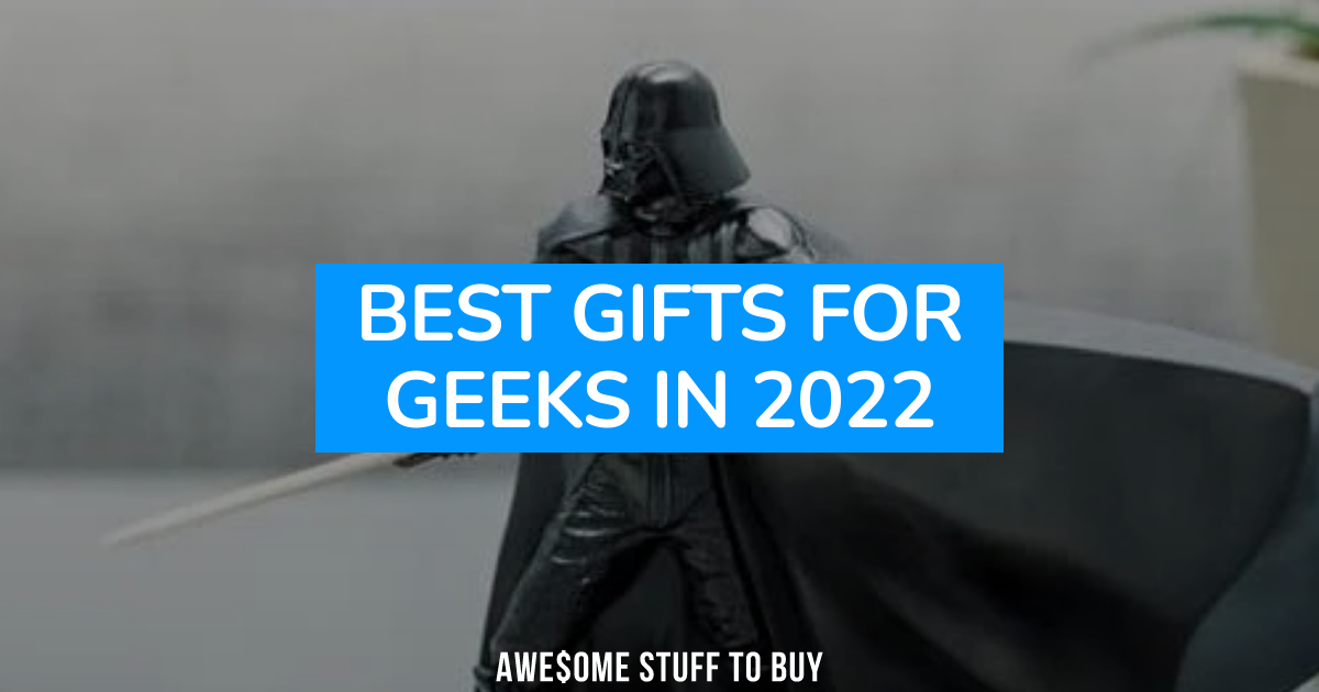 Best Gifts for Geeks & Nerds for 2019 (200+ Cool Products)