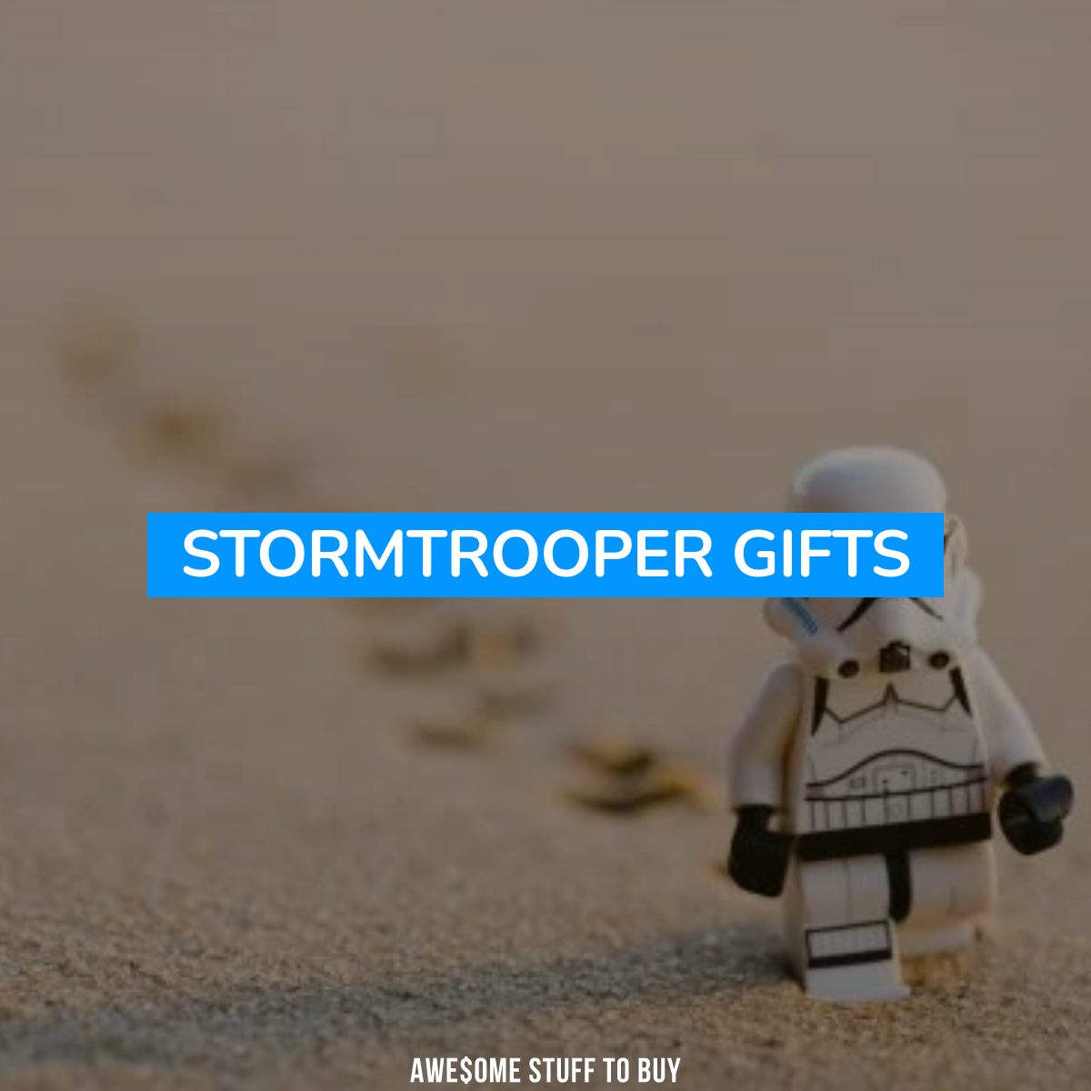 Stormtrooper Gifts // Awesome Stuff to Buy