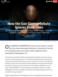 How the Gun Control Debate Ignores Black Lives - by Lois Beckett in ProPublica