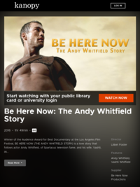Be Here Now: The Andy Whitfield Story | Kanopy
