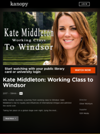 Kate Middleton: Working Class to Windsor | Kanopy